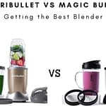 Nutribullet vs Magic bullet getting the Best Blender