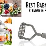 Best Baby Food Blender & Masher