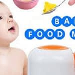The benefit of Buying Baby Food Maker