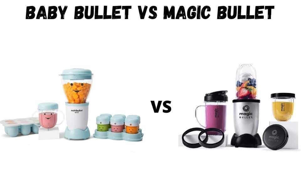 Baby Bullet Vs Magic Bullet